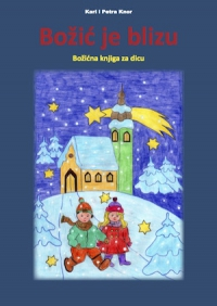 Božić je blizu - Božićna knjiga za dicu